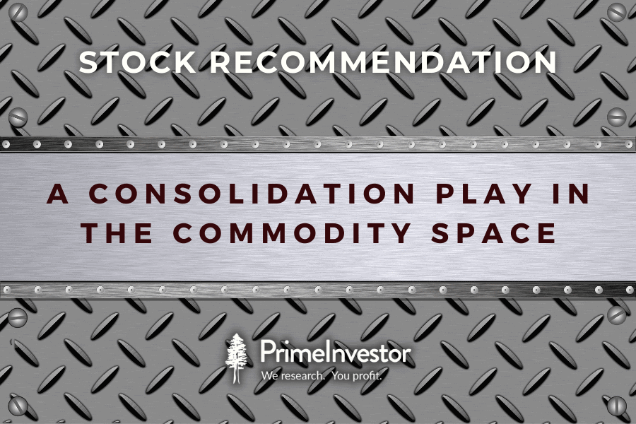 a consolidation play in the commodity space