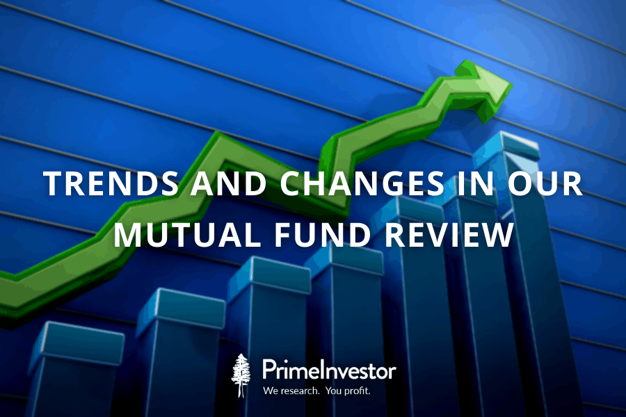 trends, trends and changes in our mutual fund review