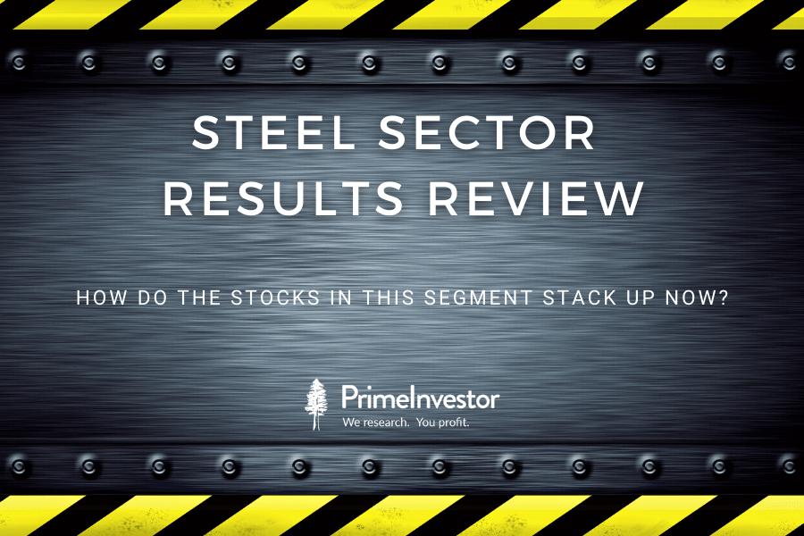 steel stocks, steel sector results, sector review, steel sector results review