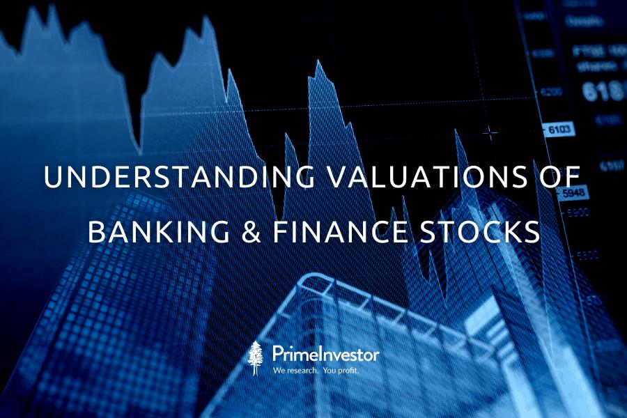 Banking and finance stocks, Understanding valuations of Banking & Finance Stocks