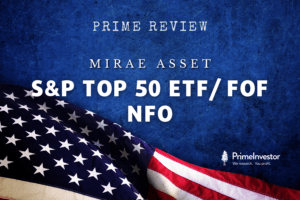 Mirae Asset S&P 500 Top 50 ETF and FOF